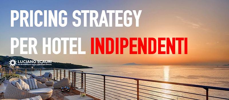 Pricing Strategy Per Hotel Indipendenti